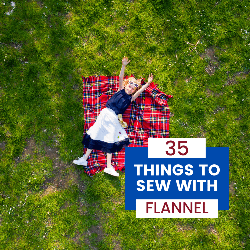 girl laying on plaid flannel blanket on grass - text says 35 things to sew with flannel