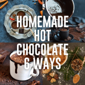 homemade hot chocolate recipes 6 ways